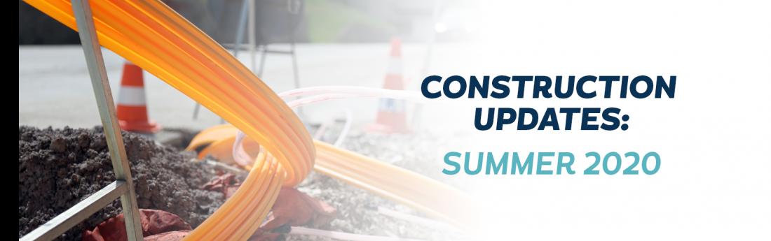 Summer 2020 construction updates