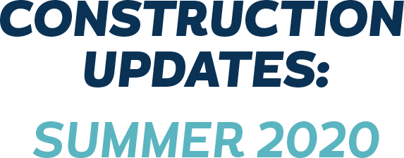 Summer 2020 construction updates